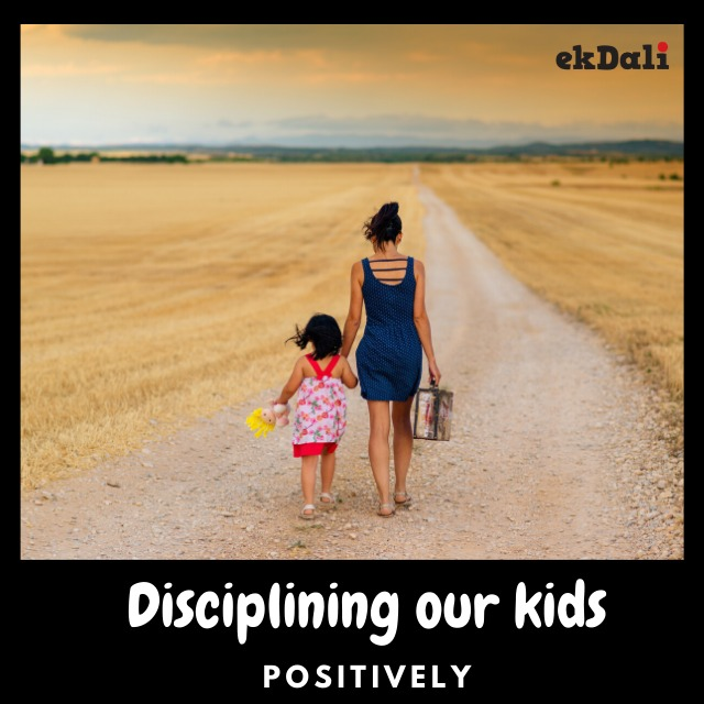 Discipline your child, but positively