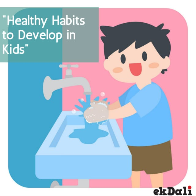 5 Healthy Habits that can be developed early